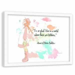 Quote Anne of Green Gables 2 - Picture Frame Graphic Art Print on Paper Happy Larry