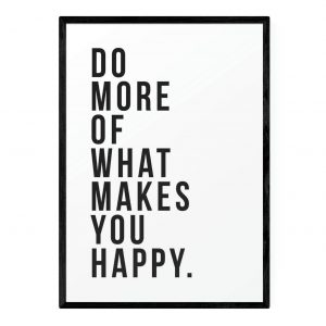 EEP Native State What Makes You Happy Framed Print - A1